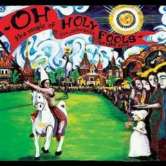 Oh Holy Fools: The Music of Son, Ambulance & Bright Eyes - Bright Eyes