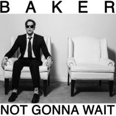 Not Gonna Wait - EP - Baker