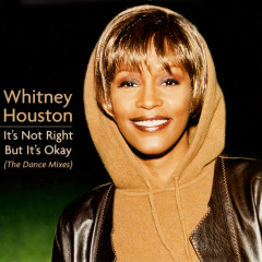 It's Not Right But It's Okay (The Dance Mixes) - Whitney Houston