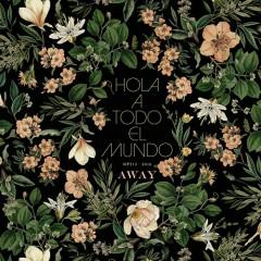 Away - Hola A Todo El Mundo