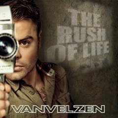 The Rush Of Life - VanVelzen