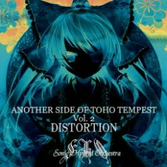 ANOTHER SIDE OF TOHO TEMPEST Vol.2 -DISTORTION-