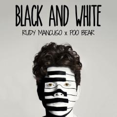 Black & White (Single) - Rudy Mancuso, Poo Bear