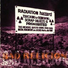 Radiation Hazard (Bootleg) (CD1) - Bad Religion