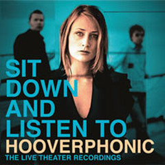 Sit Down and Listen to Hooverphonic