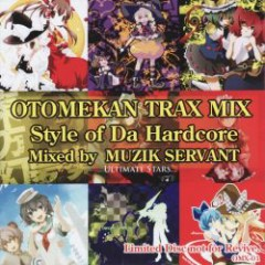OTOMEKAN TRAX MIX -Style of HARDCORE-  - OTOMEKAN