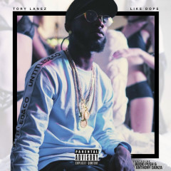 Like Dope (Single) - Tory Lanez