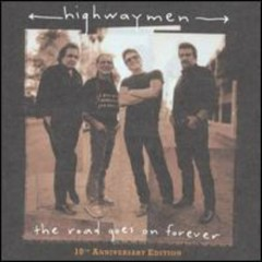 The Road Goes On Forever - The Highwaymen