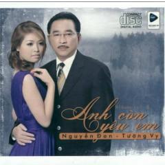 Anh Còn Yêu Em - Nguyễn Đan,Tường Vy