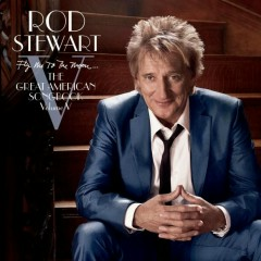 Fly Me to The Moon: The Great American Songbook Vol. V (CD1) - Rod Stewart