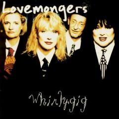 Whirlygig - The Lovemongers