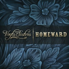 Homeward - The Vogts Sisters