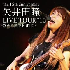 Yaida Hitomi LIVE TOUR '15' COMPLETE EDITION - the 15th anniversary - - Hitomi Yaida