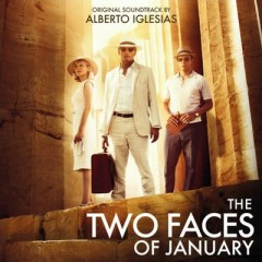 The Two Faces Of January OST (P.1) - Alberto Iglesias