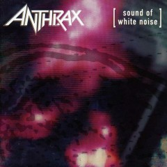 Sound Of White Noise (Bonus CD) - Anthrax