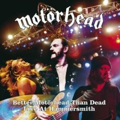 Better Motorhead Than Dead/ Live At Hammersmith (CD 2)