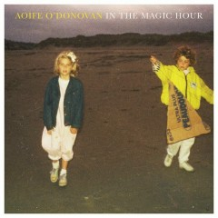 In The Magic Hour (Limited Edition) (CD2) - Aoife O'Donovan