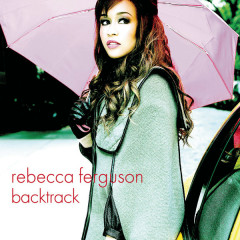 Backtrack (Remixes) - EP - Rebecca Ferguson