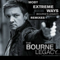 Extreme Ways (The Bourne's Legacy Remixes) - Moby