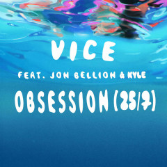 Obsession (25/7) (Single) - Vice