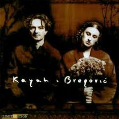 Kayah I Bregović - Goran Bregović,Kayah