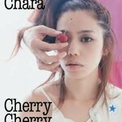 Cherry Cherry - Chara