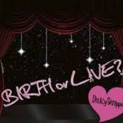 BIRTH or LIVE disc 1 - DaizyStripper