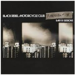 American X Baby 81 Sessions - Black Rebel Motorcycle Club