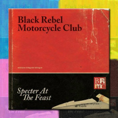 Specter At The Feast (Deluxe Edition) - Black Rebel Motorcycle Club