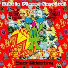 Ethnic Planet Survival - Saori@Destiny