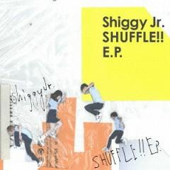 SHUFFLE!! E.P. - Shiggy Jr.