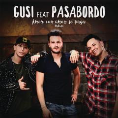 Amor Con Amor Se Paga (Versión Carnaval) (Single) - Gusi, Checo Acosta, Jr. X