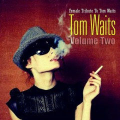 Female Tribute To Tom Waits - Vol.2 Disc 1