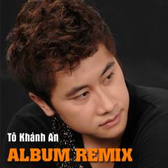 Tô Khánh An Dance Remix - Tô Khánh An