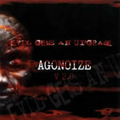 Evil Get's An Upgrade - Agonoize