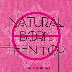 Natural Born Teen Top - TEEN TOP