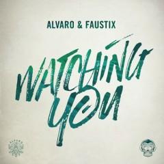 Watching You (Single) - Alvaro, Faustix