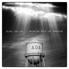 Bringing Back The Sunshine - Blake Shelton