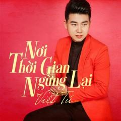 Nơi Thời Gian Ngừng Lại - Việt Tú