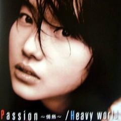Passion ~Jounetsu~ Heavy World (Japanese)