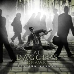 Serving Sorrow - At Daggers Drawn