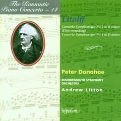 The Romantic Piano Concerto, Vol. 14 – Litolff Concertos Symphoniques 2 & 4 - Peter Donohoe,Bournemouth Symphony Orchestra,Andrew Litton