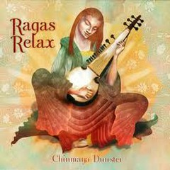 Ragas Relax - Chinmaya Dunster