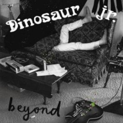 Beyond - Dinosaur Jr