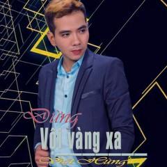 Đừng Vội Vàng Xa Nhau - Việt Hùng