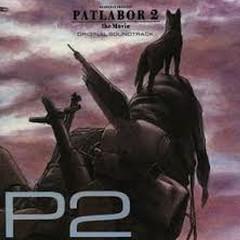PATLABOR 2 the Movie ORIGINAL SOUNDTRACK 'P2'