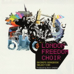 London Freedom Choir Shiro's Songbook Selection