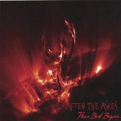Thus Bad Begins - After The Ashes