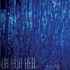 I See Red - EP - Uh Huh Her