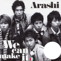 We Can Make It - Arashi